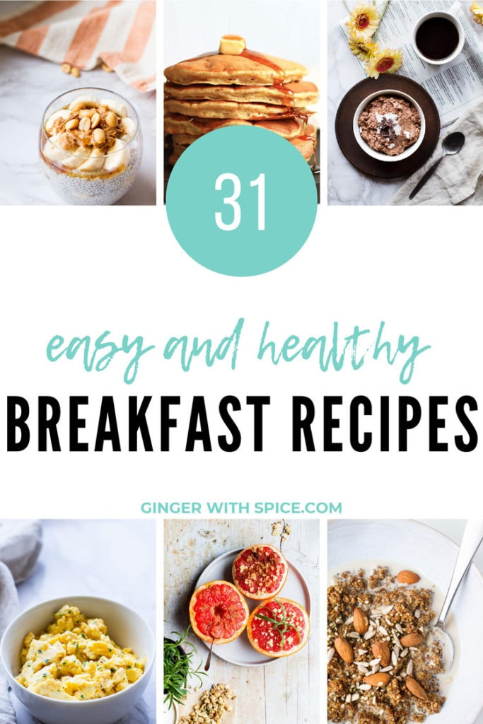 Pinterest pin with text overlay 31 Easy and Healthy Breakfast Recipes with 6 images from post.